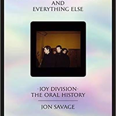 Jon Savage - This searing light, the sun and everything else: Joy Division: The Oral History (Hardcover)