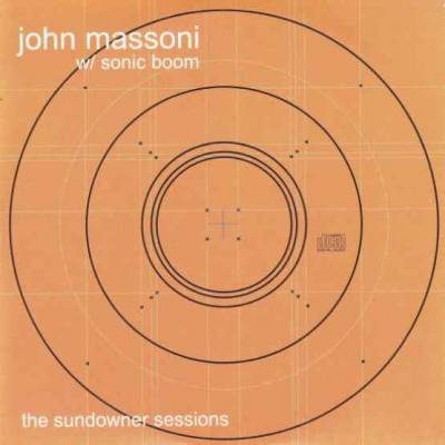 John Massoni W/ Sonic Boom - The Sundowner Recordings