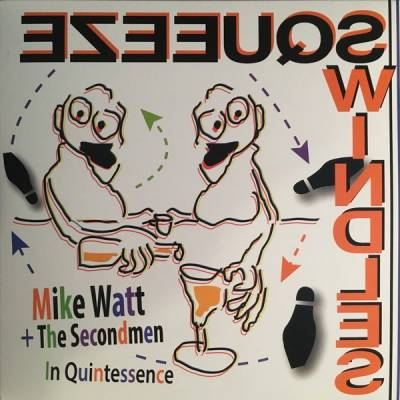Mike Watt + The Secondmen - In Quintessence