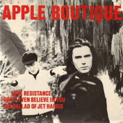 Apple?Boutique - Love Resistance / I Don't Even Believe In You / The Ballad Of Jet Harris