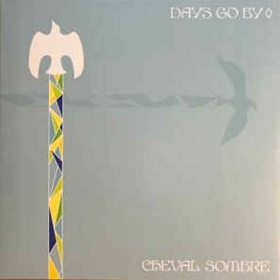 Cheval Sombre - Days Go By