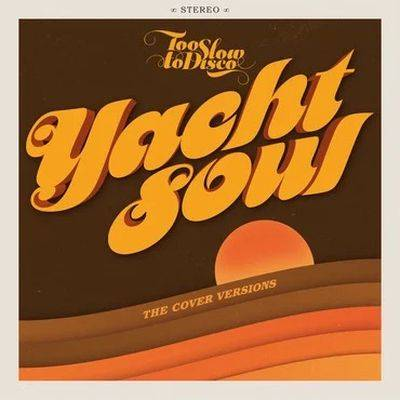 Various - Too Slow To Disco presents: Yacht Soul ? Cover Versions