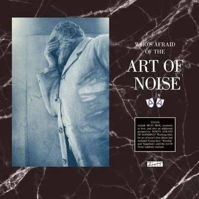 Art Of Noise - Who's Afraid Of The Art Of Noise