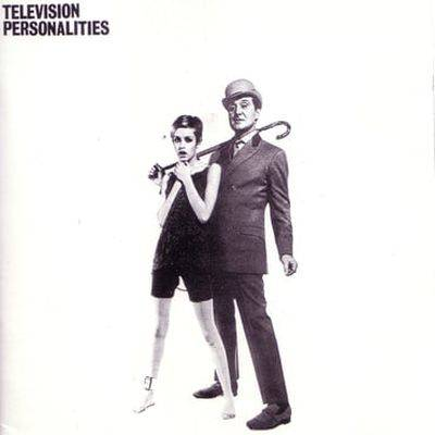 Television Personalities - And Don?t The Kids Just Love It