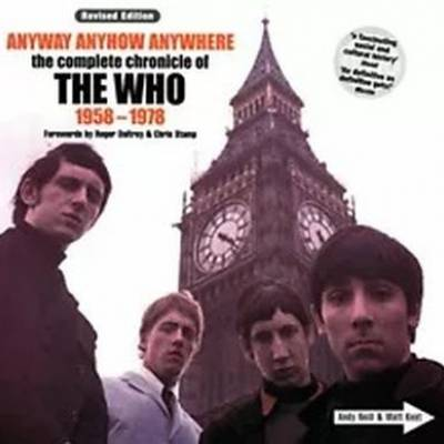 Matthew Kent - Anyway Anyhow Anywhere: The Complete Chronicle of the Who