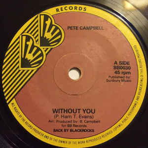 Pete Campbell Back By Blackrocks - Without You / I'll Always Love You